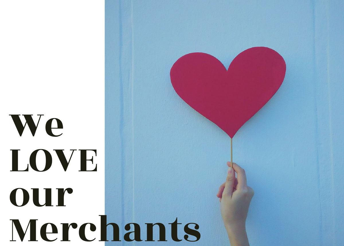 We LOVE our Merchants